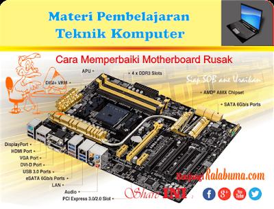 cara memperbaiki motherboard rusak