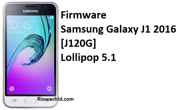 Download Firmware Samsung J1 2016 J120G Indonesia