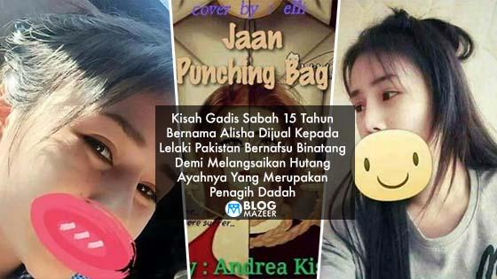 Jaan Punching Bag: Kisah Gadis Sabah Bernama Alisha Dijual Kepada Lelaki Pakistan Bernafsu Binatang