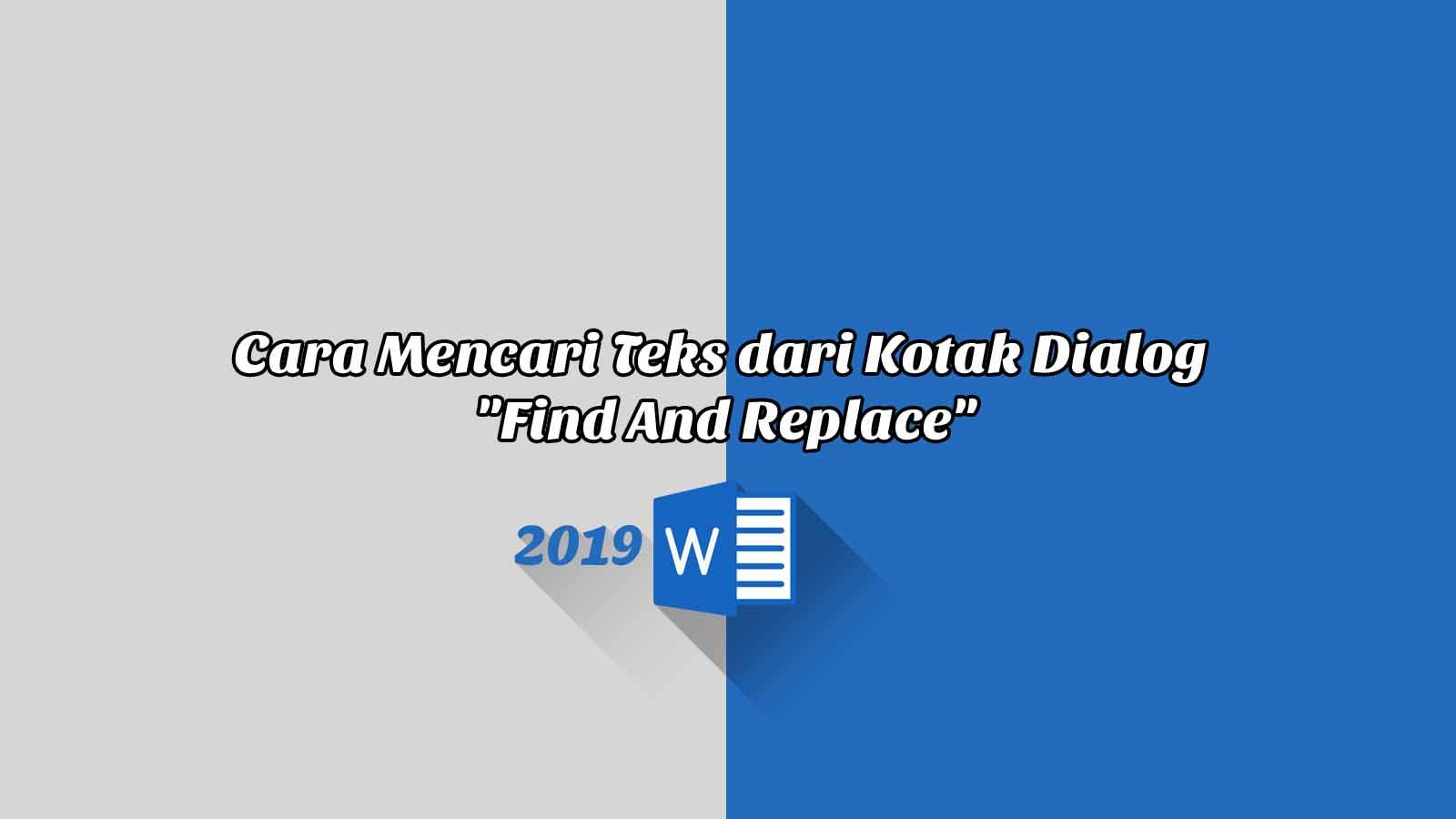 """Cara Mencari Teks dari Kotak Dialog """"Find And Replace"""" - Word 2019"""