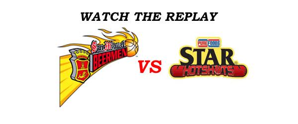 List of Replay Videos San Miguel vs Star Hotshots @ Smart Araneta Coliseum July 31, 2016