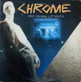 Chrome, Half Machine Lip Moves