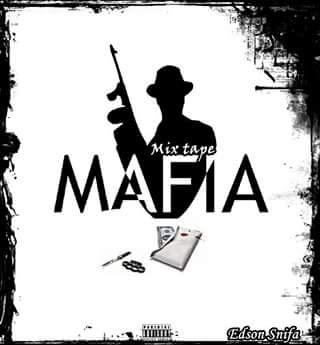 Edson Snifa-Mixtape Mafia[Download] Vicente Muzik