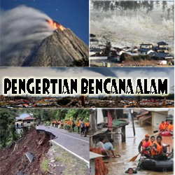 Pengertian Bencana Alam Secara Umum Jenis Macam Penyebab Bencana Alam