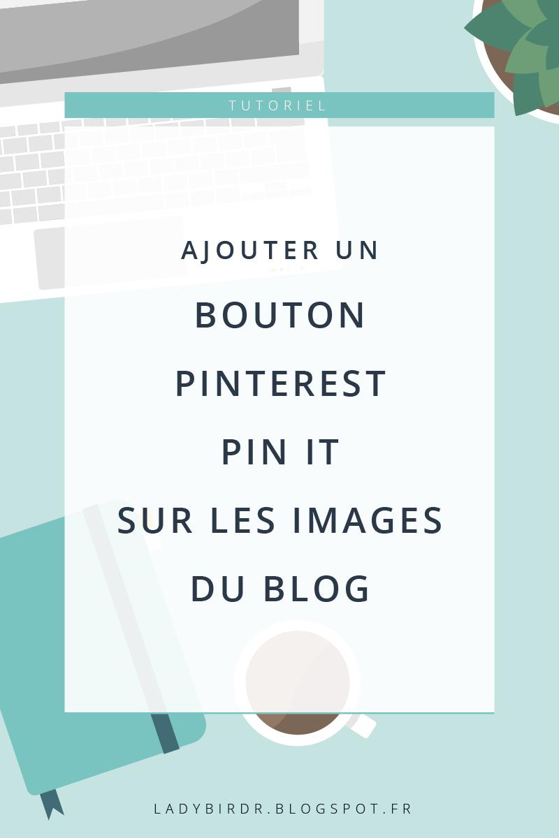 Ajouter un bouton Pinterest Pin it sur les images du blog Blogger