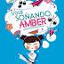 Sigue Soñando Amber, una reseña de Violeta Burgos