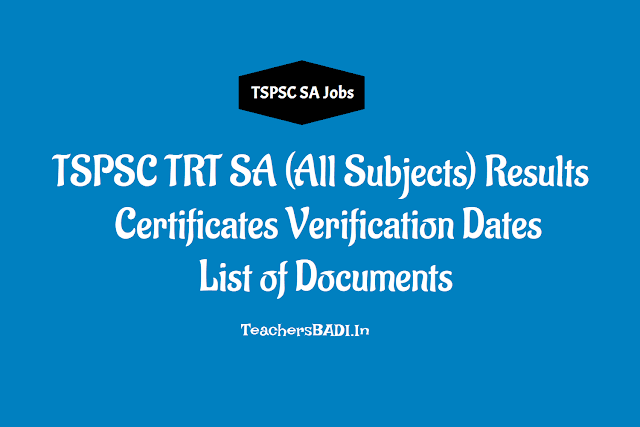 tspsc trt sa results,certificates verification dates,list of documents 2018,tspsc trt sa school assistant languages results,certificates verification dates 2018,tspsc trt sa sa maths biological science social studies results,certificates verification dates 2018