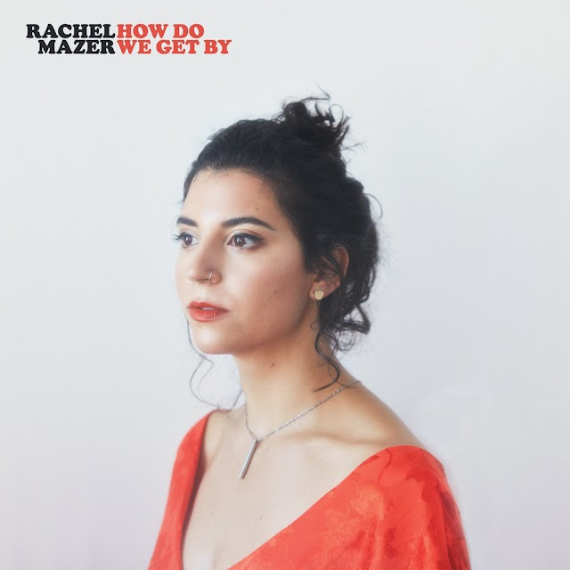 "Listen to ""How Do We Get By"" album by Rachel Mazer on Bandcamp"