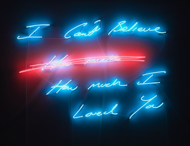 Tracey Emin, can't believe how much (how much) I loved you, 2012
