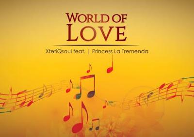 XtetiQsoul, Princess La Tremenda - World of Love (Original Mix)