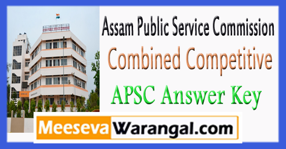 Assam Public Service Commission Combined Competitive Answer Key 2018