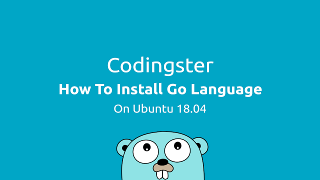 How To Install Go Language On Ubuntu 18.04