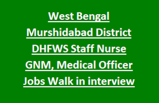 West Bengal Murshidabad District DHFWS Staff Nurse GNM, Medical Officer, Accountant, LDA Govt Jobs Walk in interview