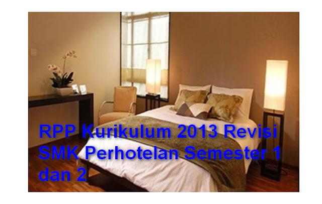 RPP Kurikulum 2013 Revisi SMK Perhotelan Semester 1 dan 2