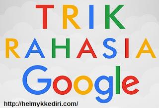 Trik rahasia google jarang diketahui