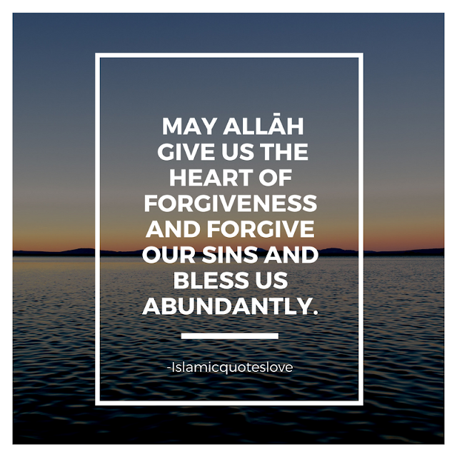 May Allah give us the heart of forgiveness and forgive our sins and bless us abundantly. Ameen