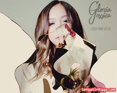 Lirik Lagu Gloria Jessica - Luka Yang Kecil