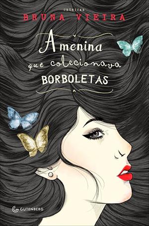 capa do livro a menina que colecionava borboletas da bruna vieira
