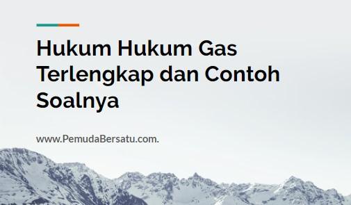 Hukum Hukum Gas Terlengkap dan Contoh Soal jawabnnya