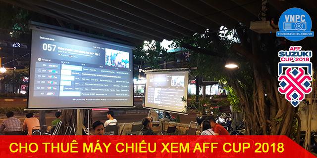 Cho thuê máy chiếu xem bóng đá mùa AFF Cup 2018 tại TpHCM