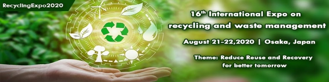 16th International Expo on  Recycling and Waste Management April 20-21, 2020 Tokyo, Japan