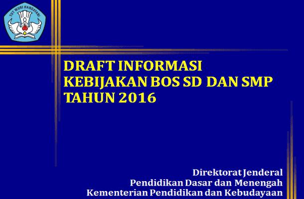 Draft Informasi Kebijakan BOS SD dan SMP Tahun 2016