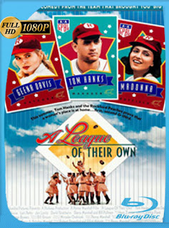 A League of their Own (1992) HD [1080p] Latino [GoogleDrive] SilvestreHD