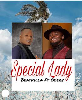 [MUSIC] BeatKilla Ft Oberz – Special Lady (Prod BeatKilla)