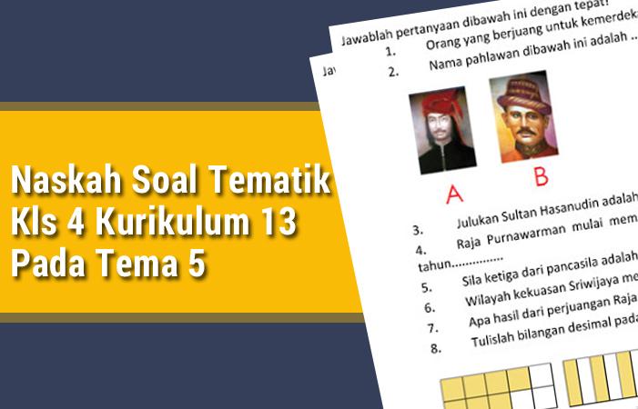 Naskah Soal Tematik Kls 4 Kurikulum 13 Pada Tema 5