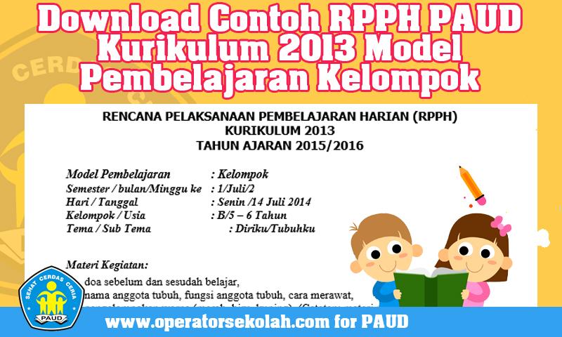 Download Contoh RPPH PAUD Kurikulum 2013 Model Pembelajaran Kelompok