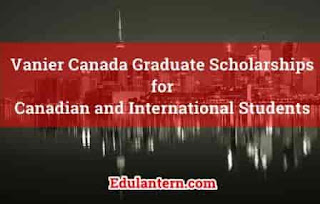 Vanier Canada Graduate Scholarships for Canadian and International Students, 2019