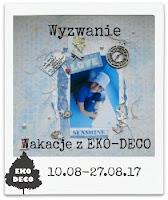 http://eko--deco.blogspot.com/2017/08/wyzwanie-wakacje.html