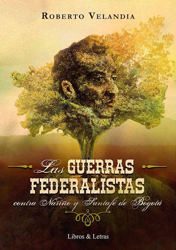Las Guerras Federalistas de Germán Velandia