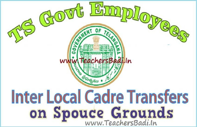 TS Govt Employees,Inter Local Cadre Transfers,spouse grounds 2016