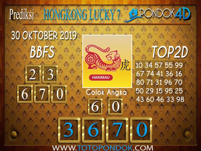 Prediksi Togel HONGKONG LUCKY 7 PONDOK4D 30 OKTOBER 2019