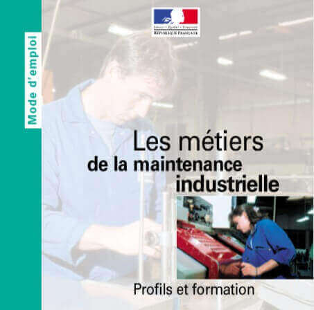 Les métiers de la maintenance industrielle
