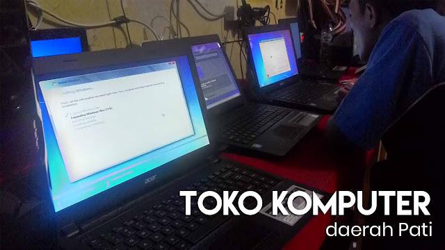 Beberapa pilihan tepat dalam upaya mencari toko PC / Laptop termurah di Pati