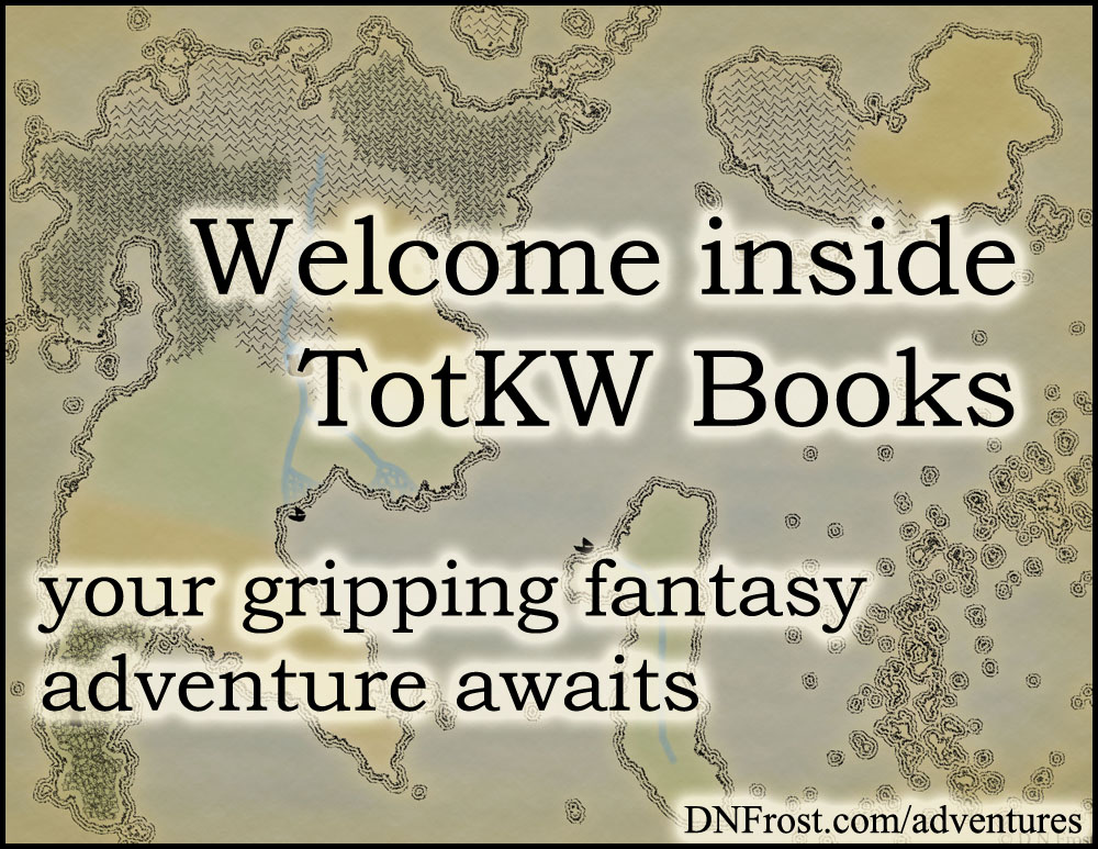 Welcome inside TotKW Books. Your gripping fantasy adventure awaits. http://DNFrost.com/adventures Where can I send your free ebook?