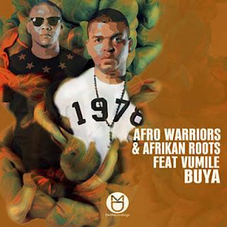 Afro Warriors, Afrikan Roots & Vumile - Buya (Afro Brotherz Remix)