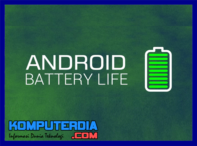 5 Cara Efektif Hemat Baterai Android