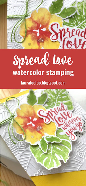 Use a watercolor stamping technique to create this beautiful botanical handmade card featuring In The Tropics and Spread Love stamp sets, as well as the Fiddle Leaf Embossing Folder, all from Fun Stampers Journey new RSVP collection #handmadecards #funstampersjourney #lauralooloo #FSJRSVP #FSJallday