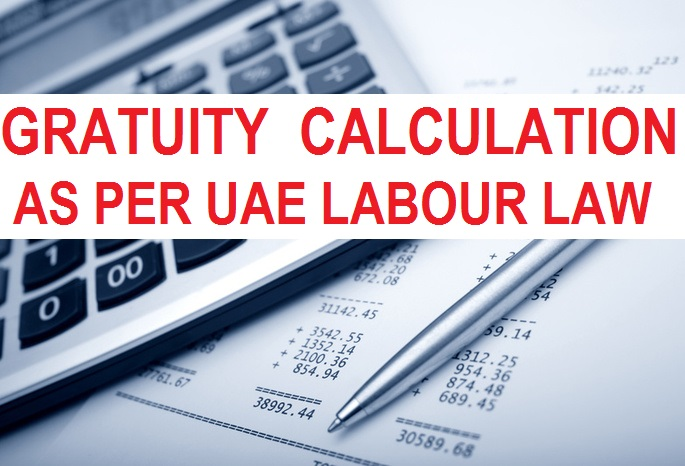 gratuity calculation as per uae labour law 2016 uae labours