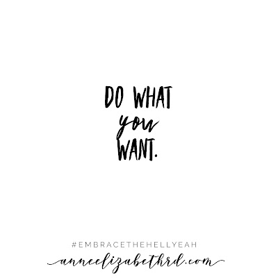 Do What You Want Weekly Wisdom Blog