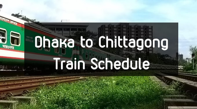Dhaka to Chittagong Train Schedule and Ticket Price for 2019