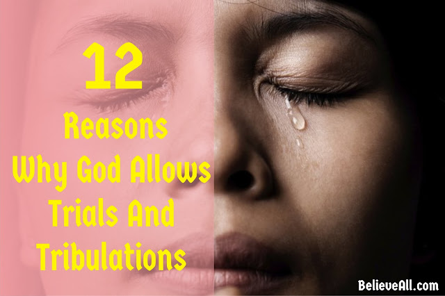 Reasons  Why God Allows  Trials And  Tribulations