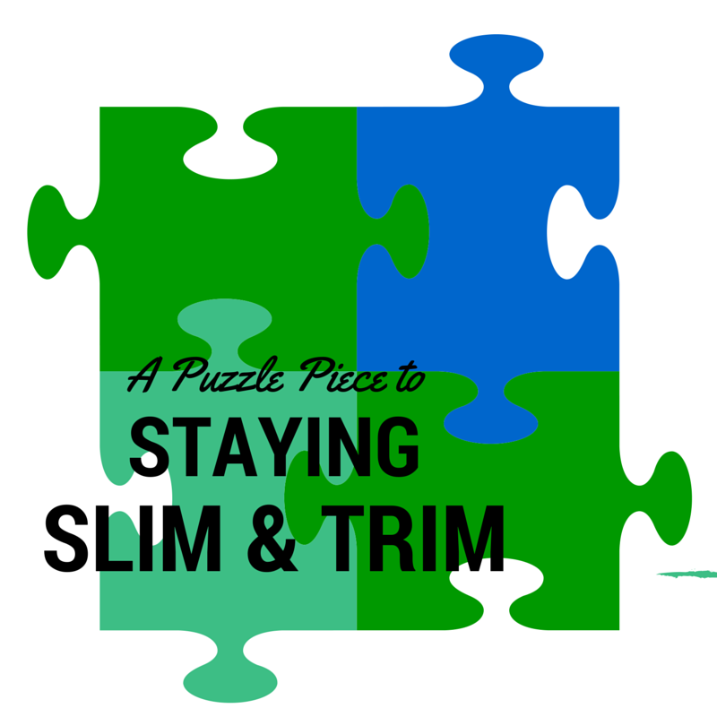 ONE PUZZLE PIECE TO STAYING SLIM AND TRIM - The Health Minded