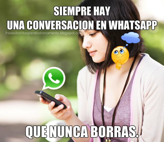Siempre hay una conversación en WhatsApp que nunca borras.