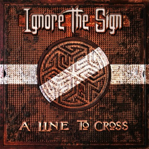 IGNORE THE SIGN - A Line To Cross (2018) full