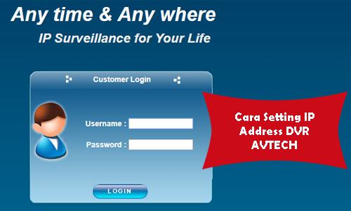 CARA Setting IP Address DVR CCTV Merk AVTECH