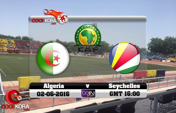 مشاهدة مباراة السيشل والجزائر اليوم 2-6-2016 تصفيات كأس أمم أفريقيا